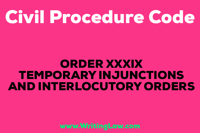 TEMPORARY INJUNCTIONS AND INTERLOCUTORY ORDERS