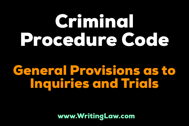 chapter xxiv - General Provisions As To Inquiries And Trials