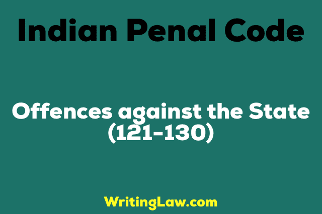 OFFENCES AGAINST THE STATE IPC