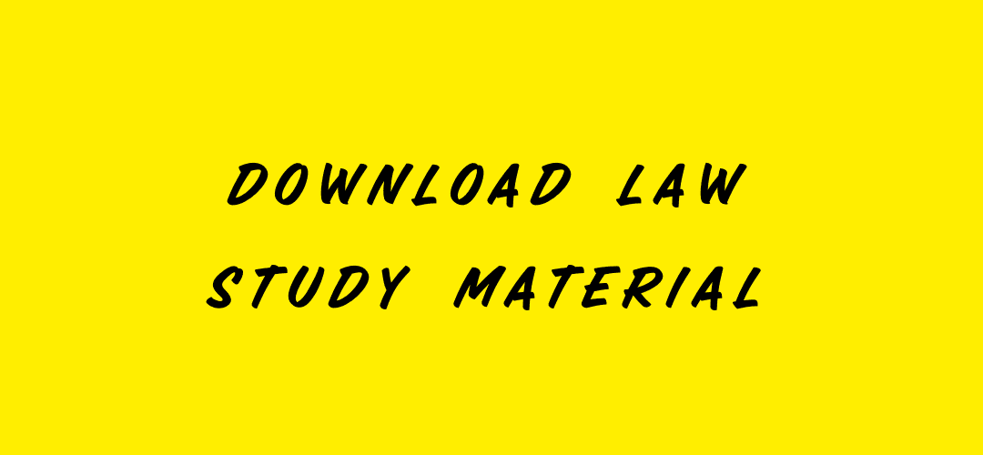 Download Law Study Material for Law Exams