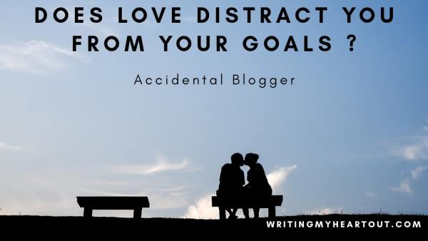 Does love distract you from your goals