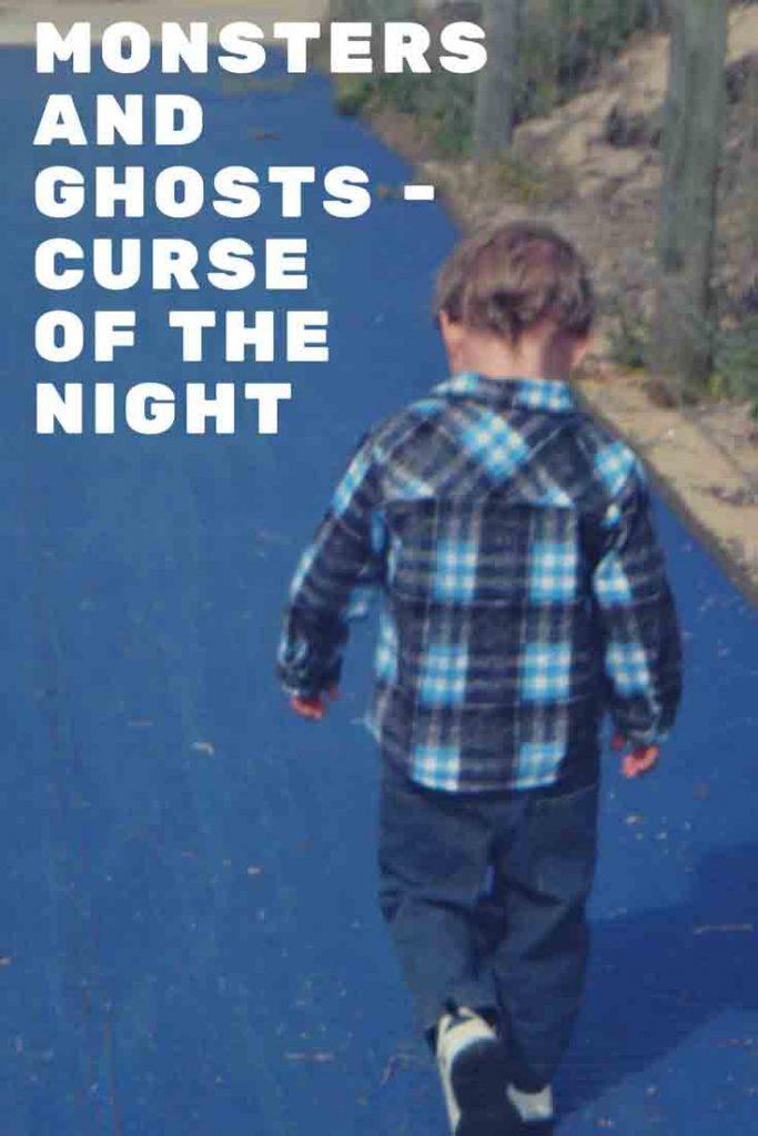 https://www.writteninwaikiki.com/monsters-ghosts-curse-night/  child walking