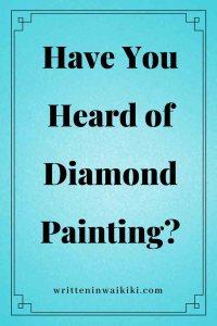 https://www.writteninwaikiki.com/diamond-painting/ Diamond Painting blue background pinterest