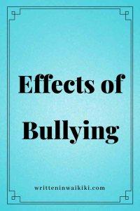 https://www.writteninwaikiki.com/effects-of-bullying/ effects of bullying blue background