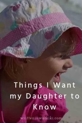 https://www.writteninwaikiki.com/things-i-want-my-daughter-to-know/ things I want my daughter to know girl child toddler smiling