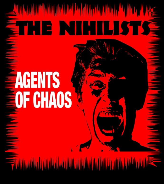 nihilists agents of chaos