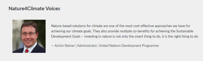 Nature4Climate Voices, Achim Steiner: UNDP Administrator, and former advisory board member of The Economics of Ecosystems and Biodiversity (TEEB - now the Natural Climate Coalition, i.e. the financialization of nature), voice for the 2009 Green New Deal [Further reading: They Mean Business [Volume II, Act IV]