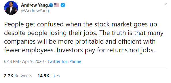 "Andrew Yang, Twitter, April 9, 2020: ""Investors pay for returns not jobs."""