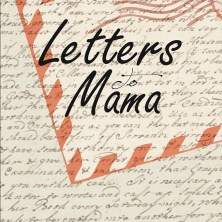 LETTERS TO MAMA by ANITA OGBONNA