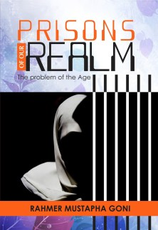 PRISONS of OUR REALM by Rahmer Mustapha Goni