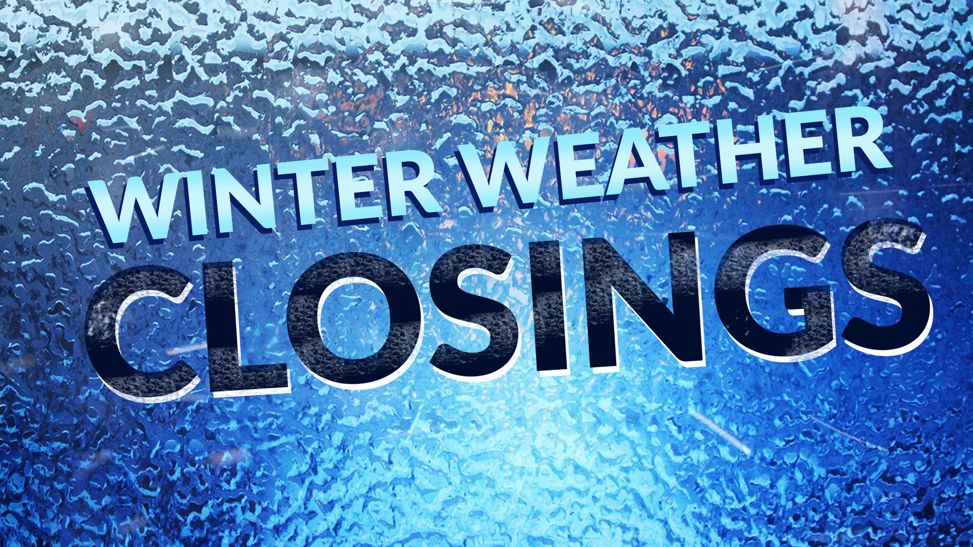 Winter Storm 2018 School & Business Closings