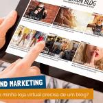 Por que minha loja virtual precisa de blog?