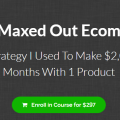 [SUPER HOT SHARE] Max Aukshunas – Maxed Out eCom Download