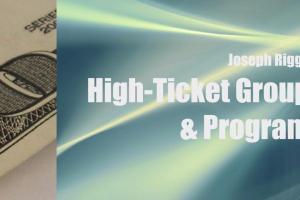 Dr. Joseph Riggio – Million-Dollar High-Ticket Groups & Programs 2.0 Download