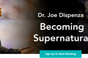 Joe Dispenza – LIVE ACCESS – Becoming Supernatural Download