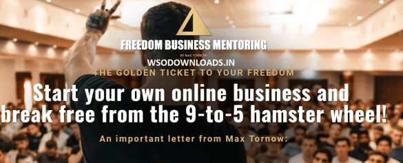 Max Tornow - Freedom Business Mentoring Download