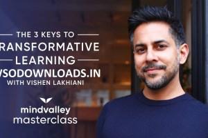MindValley - Vishen Lakhiani – The 3 Keys to Transformative Learning Download