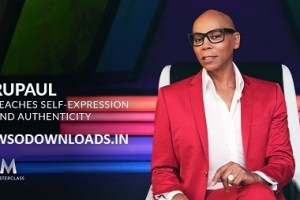 MasterClass - RuPaul Teaches Self-Expression and Authenticity Download