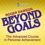 Roger Dawson – Beyond Goals Free Download