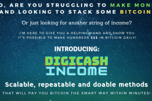 Digicash Income - Earn Hundreds in Bitcoin - 2 Simple Proven Methods Free Download