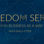 Emily Utter - The Freedom Series, Freedom in Business as a Way of Life Free Download