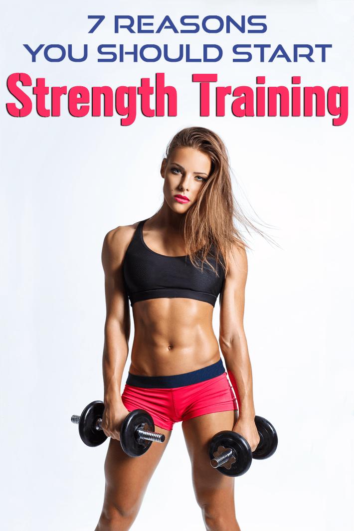 7 Reasons You Should Start Strength Training