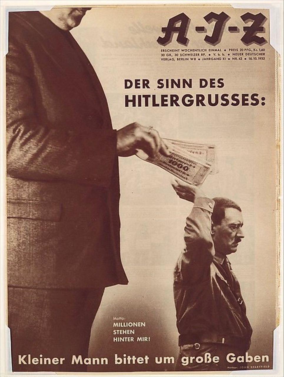 'The Real Meaning of the Hitler Salute: Millions Stand Behind Me––Little Man Asking for Big Donations,' October 1932