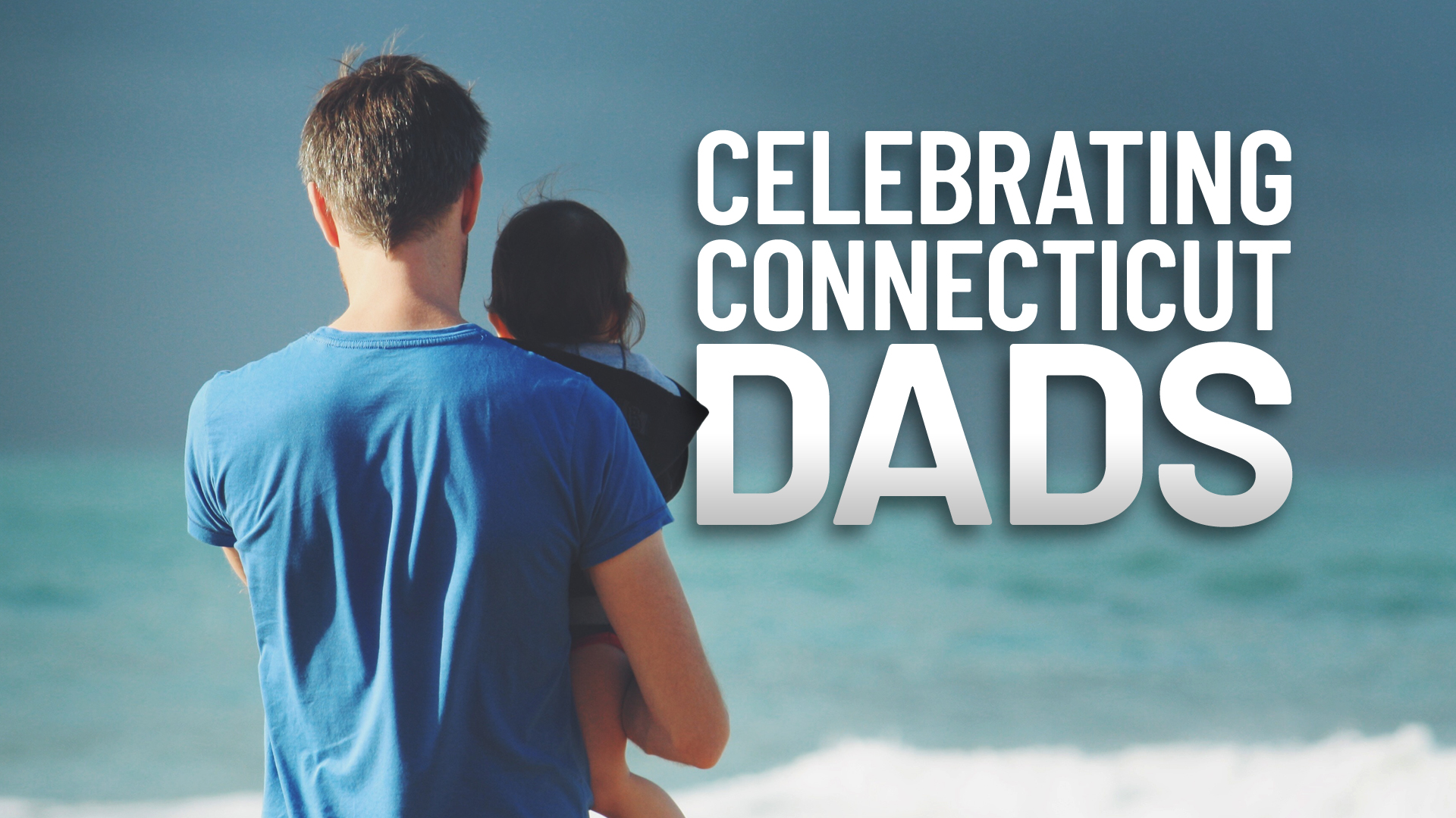 Celebrating-CT-Dads_1559844620331.jpg