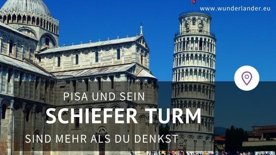 Pisa und sein Turm – mehr als man denkt