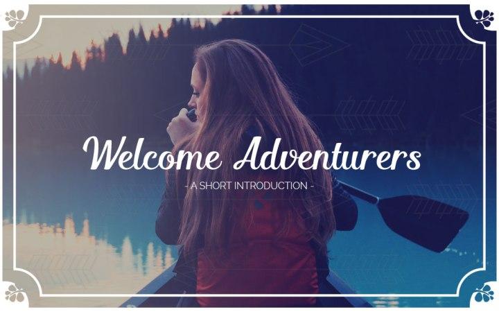 Welcome Adventurers!