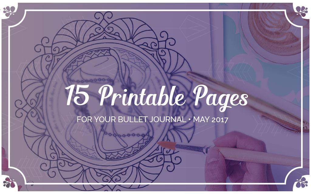 15 Bullet Journal Printables May 2017 + Freebies