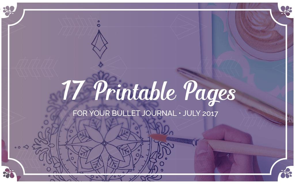 17 Bullet Journal Printables July 2017 + Freebies
