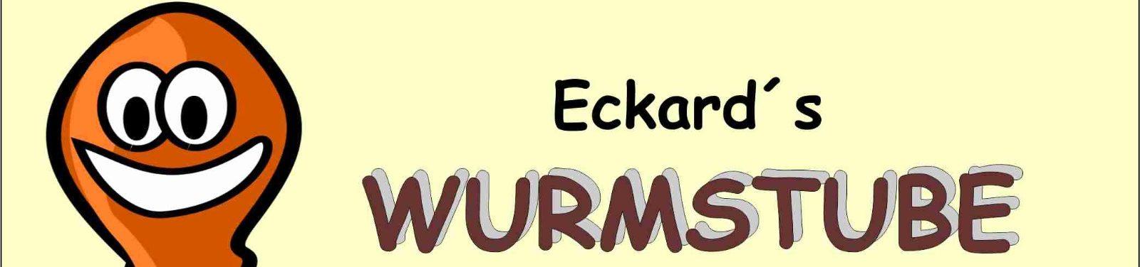 Eckards Wurmstube
