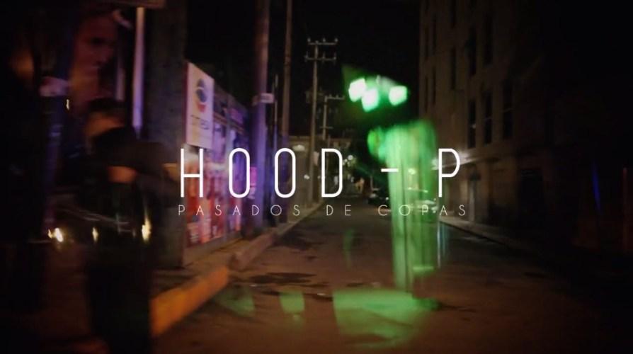 Mexico: Hood P – Pasados de Copa