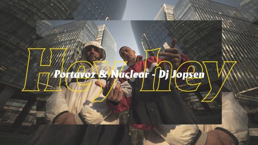 Portavoz x Nuclear x Dj Jopsen – Hey hey