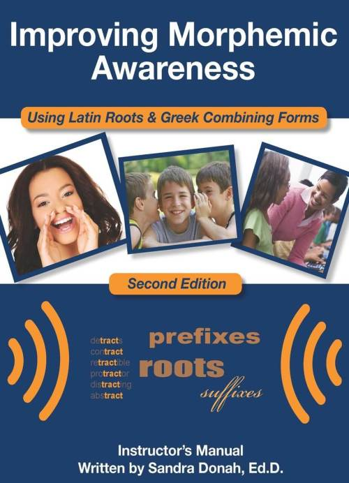 Improving Morphemic Awareness Using Latin Roots & Greek Combining Forms, 2nd Edition