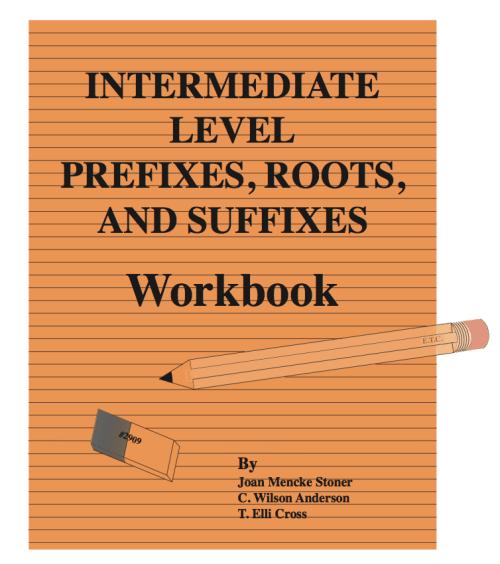Intermediate Prefixes, Roots and Suffixes Workbook (Grades 6 - 8)