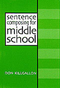 Sentence Composing for Middle School: A Worktext on Sentence