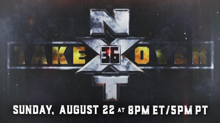 NXT TakeOver 36 slated for Sunday, August 22