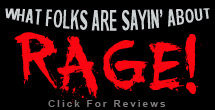 What folks are sayin' about RAGE!