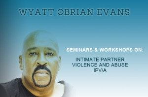 Wyatt Obrian Evans poster Seminars & Workshops on IPV/A