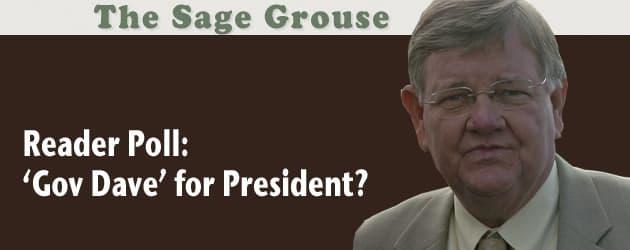 Gov Dave for president?