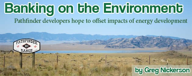Banking on the Environment: Pathfinder developers hope to offset impacts of energy development