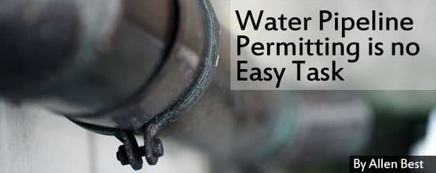 Water Pipeline Permitting is no Easy Task