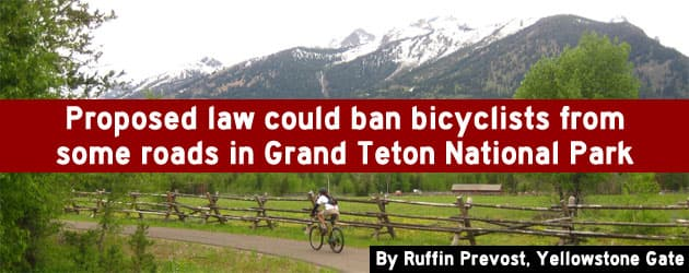 Proposed law could ban bicyclists from some roads in Grand Teton National Park