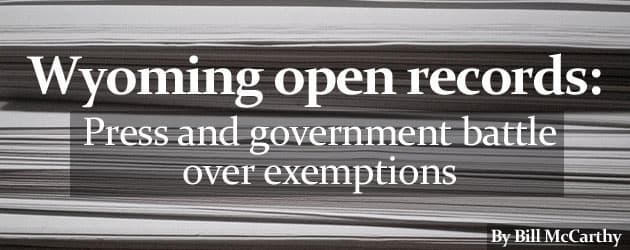 Wyoming open records: Press and government battle over exemptions