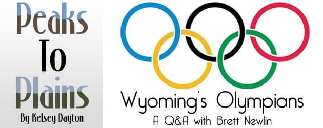 Wyoming's Olympians: A Q&A with Brett Newlin