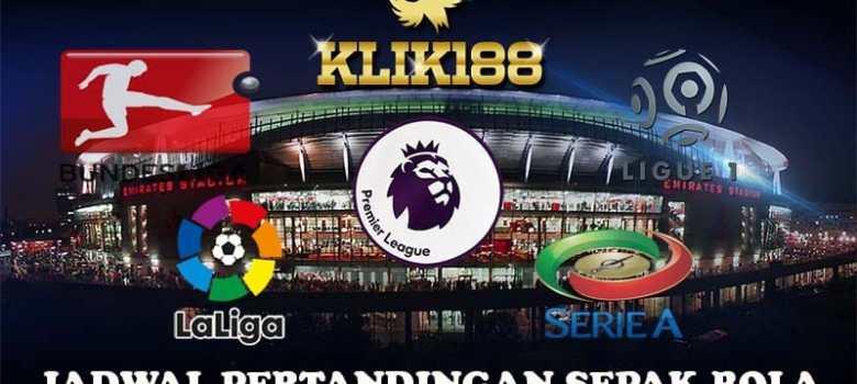 Jadwal Pertandingan Liga-Liga Top Eropa Pekan Ini
