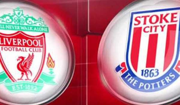 Prediksi Pertandingan Sepakbola Liga Inggris Liverpool VS Stoke City