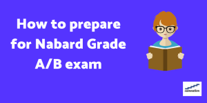 how to prepare for Nabard grade A/B exam